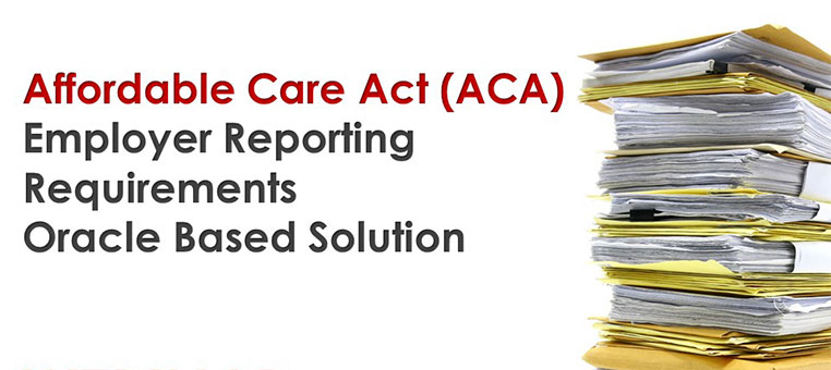 Affordable Care Act Reporting – Achieve Compliance with a Proven Oracle Based Solution