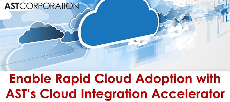 Enable Rapid Cloud Adoption with AST's Cloud Integration Accelerator