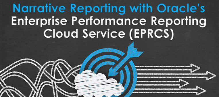 Narrative Reporting with Oracle's Enterprise Performance Reporting Cloud Service EPRCS