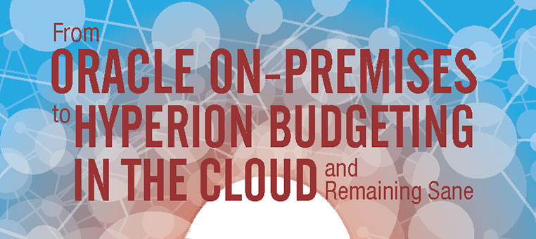 From Oracle On-Premises to Hyperion Budgeting in the Cloud