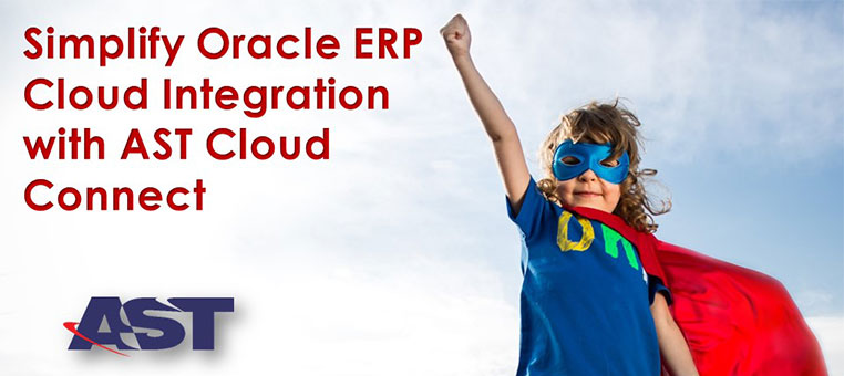 Simplify Oracle ERP Cloud Integration with AST Cloud Connect