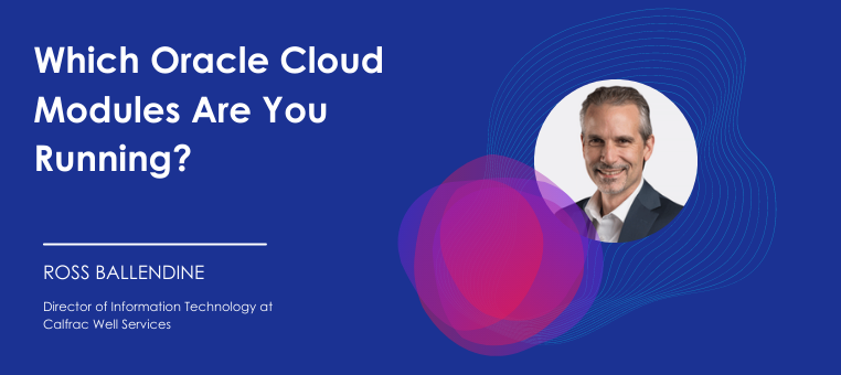 Which Oracle Cloud Modules Are You Running?